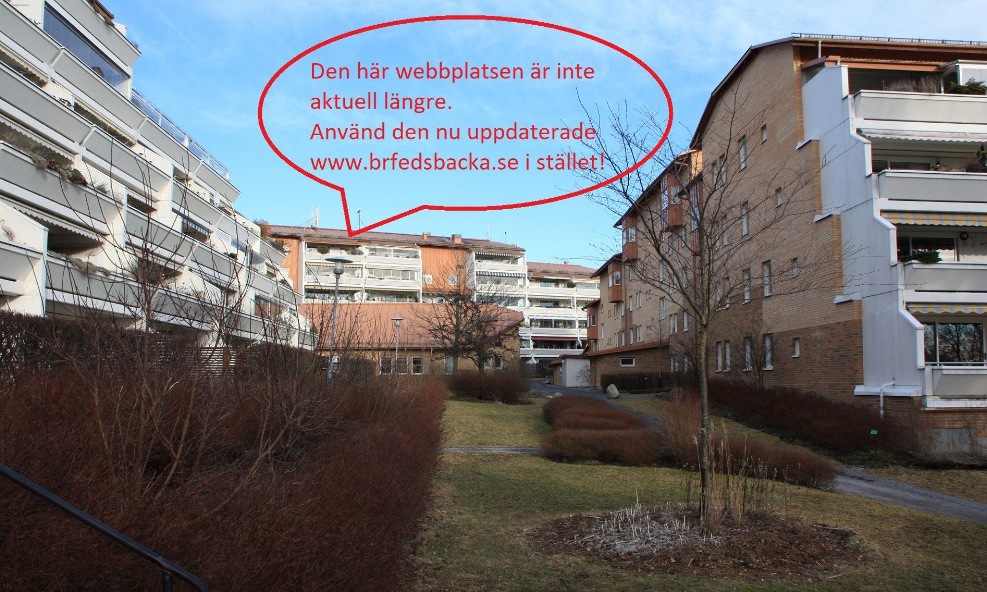 Webbplatsen uppdateras inte använd www.brfedsbacka.se